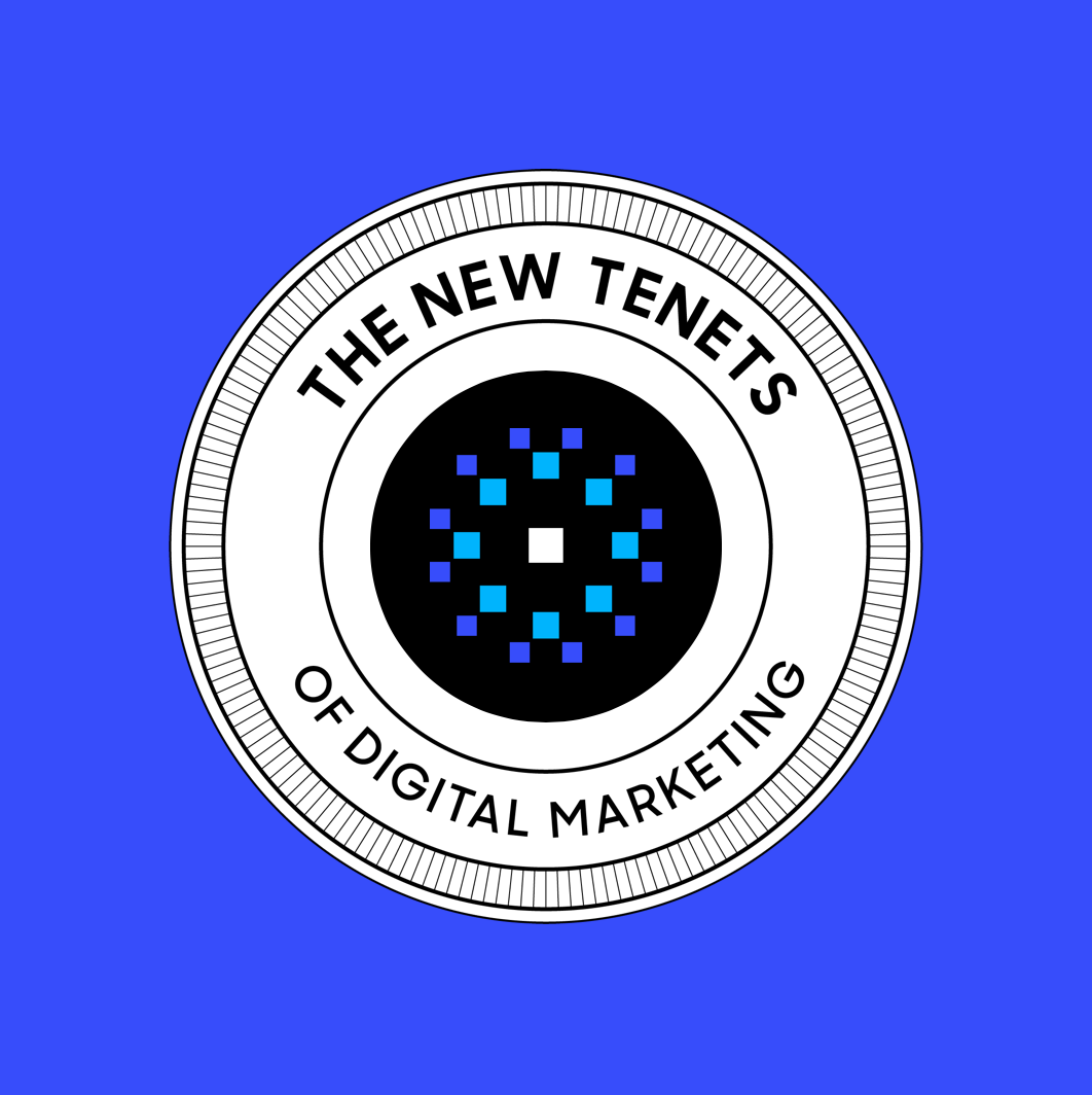 The New Tenets of Digital Marketing